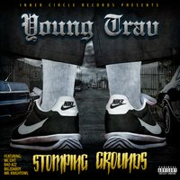 Stomping Grounds — Young Trav