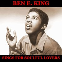 Ben E. King Sings for Soulful Lovers - Full Album: My Heart Cries For You / He Will Break Your Heart / Dream Lover / Will You Love Me Tomorrow / My Foolish Heart / Fever / Moon River / What A Difference A Day Made / Because Of You / At Last / On The Stree — Фредерик Лоу, Ben E. King