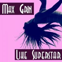 Like Superstar — Max Grin