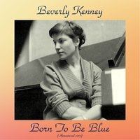 Born To Be Blue — Beverly Kenney