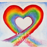 Love from another Planet — Miles Davis