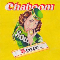 Sour — Chaboom