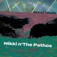 Sea of Ideals — Nikki n' the Pathos