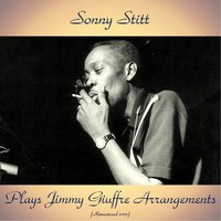 Plays Jimmy Giuffre Arrangements — Sonny Stitt, Jimmy Giuffre / Frank Rosolino / Jimmy Rowles