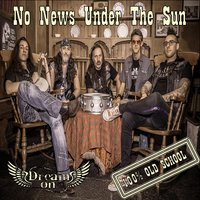 No News Under the Sun — Dream On