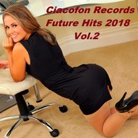 Ciacofon Records Future Hits 2018 Vol.2 — сборник