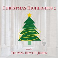 Christmas Highlights 2 — Thomas Hewitt Jones