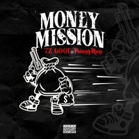 Money Mission — Philthy Rich, Lil Goofy, TZ Goof, TZ Goof | Lil Goofy