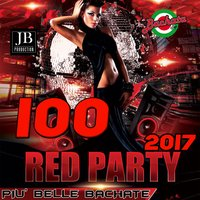 100 Red Party 2017 Le Più Belle Bachate — Bachateros Domenicanos