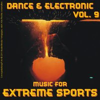 Music for Extreme Sports - Dance & Electronic Vol. 9 — сборник