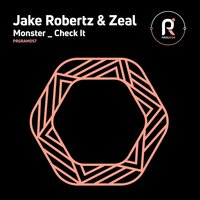 Monster / Check It — Jake Robertz, Zeal