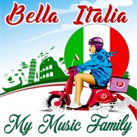 Bella Italia — My Music Family