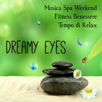 Dreamy Eyes - Musica Spa Weekend Fitness Benessere Tempo di Relax con Suoni Lounge Chillout Jazz e Strumentali — Jazz Chillout & Cool Jazz Lounge Dj & Spa Music Dreams, Jazz Chillout, Cool Jazz Lounge Dj, Spa Music Dreams
