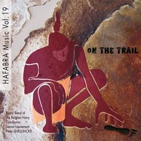 On the Trail — Belgian Navy Band, Peter Snellinckx