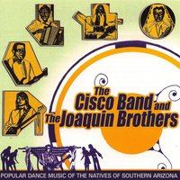 The Cisco Band and the Joaquin Brothers — The Cisco Band, The Joaquin Brothers