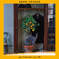 You From The Rest - EP — Adam French