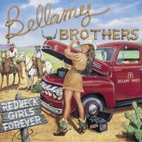 Redneck Girls Forever — The Bellamy Brothers