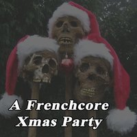 A Frenchcore Xmas Party (Christmas) — сборник