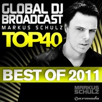 Global DJ Broadcast Top 40 - Best of 2011 — Markus Schulz