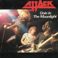 Oooin' In the Moonlight — Attack