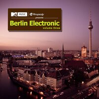 MTV Music Powered By Rhapsody Pres. Berlin Electronic, Vol. 3 — сборник