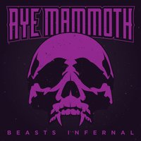 Beasts Infernal — Aye Mammoth