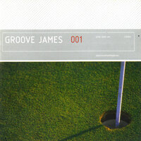 001 — Groove James