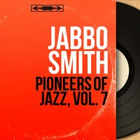 Pioneers of Jazz, Vol. 7 — Jabbo Smith