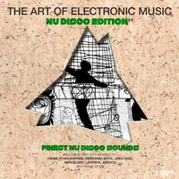 The Art Of Electronic Music - Nu Disco Edition, Vol. 4 — сборник