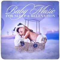 Baby Music for Sleep and Relexation — Smart Baby Lullaby, Musica para Bebes Especialistas, Einstein Baby Lullaby Academy