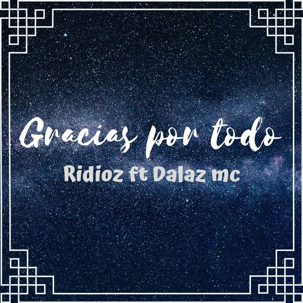 Gracias Por Todo Ridioz Dalaz Mc слушать онлайн на