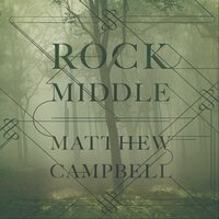 Rock Middle — Matthew Campbell