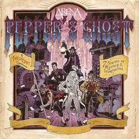Pepper's Ghost — Arena