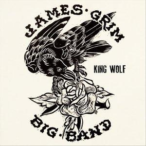 James Grim Big Band - King Wolf