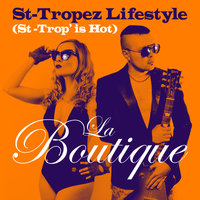 St-Tropez Lifestyle (St-Trop' is Hot) — La Boutique