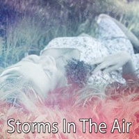 Storms In The Air — Thunderstorms