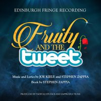 Fruity and the Tweet — Joe Kiely, Stephen Zappia