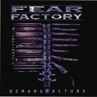 Demanufacture — Fear Factory