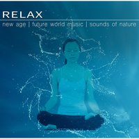 Relax — New Age, Sounds of Nature, Future world Music