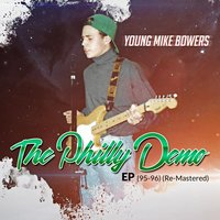 The Philly Demo ('95-'96) — Young Mike Bowers