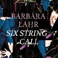 Six String Call — Barbara Lahr