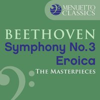 "The Masterpieces - Beethoven: Symphony No. 3 in E-Flat Major, Op. 55 ""Eroica"" — Slovak Philharmonic Orchestra, Zdenek Kosler, Людвиг ван Бетховен"