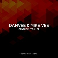 Gentle Rhythm EP — Mike Vee