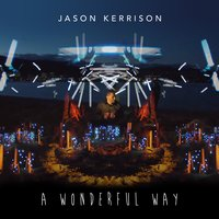 A Wonderful Way — Jason Kerrison