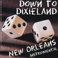 Down to Dixieland - New Orleans - Instrumental — сборник