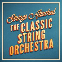 Strings Attached — The Classic String Orchestra