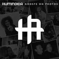 Ghosts on Photos — Huminoida