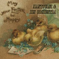 May your Easter be Happy — Mantovani & His Orchestra