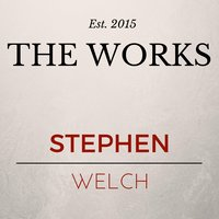 The Works — Stephen Welch