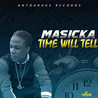 Time Will Tell — Masicka